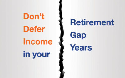 Don't Defer Income in your Retirement Gap Years